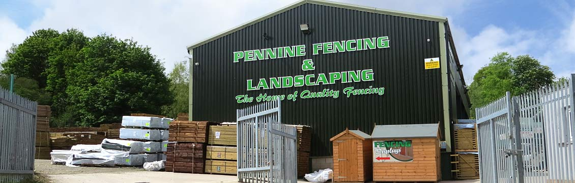 The Pennine Fencing & Landscaping Premises in Rochdale, Greater Manchester
