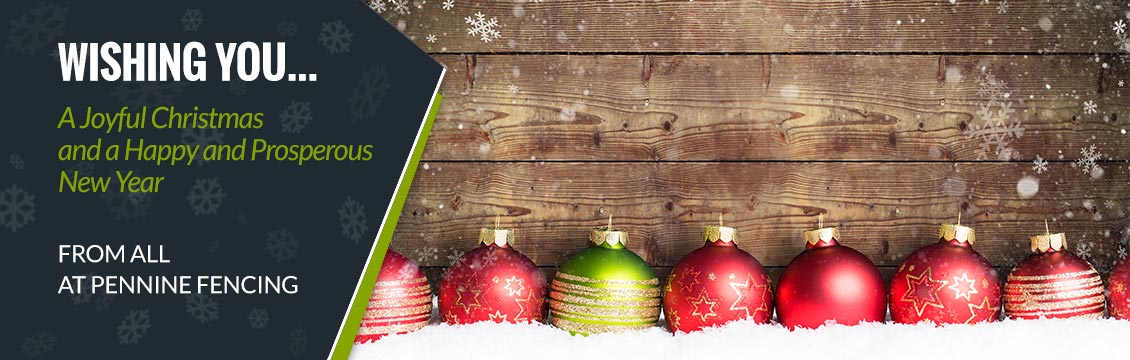 Pennine Fencing wish you a joyful Christmas and a happy and prosperous New Year